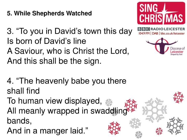 5. While Shepherds Watched