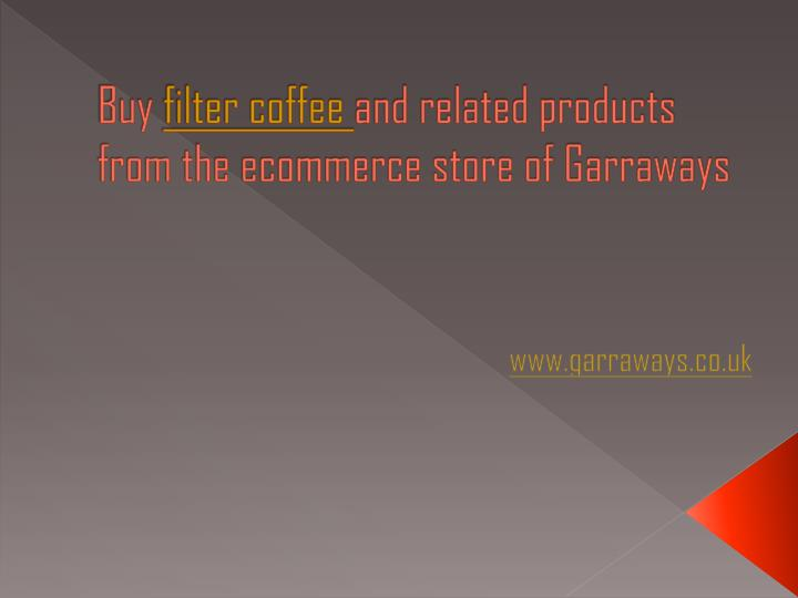 Buy filter coffee and related products from the ecommerce store of garraways l.jpg
