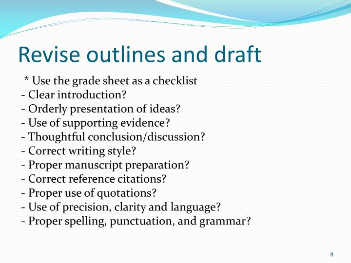 Revise outlines and draft
