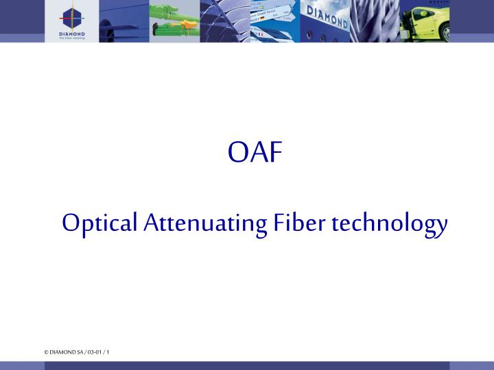 Oaf optical attenuating fiber technology