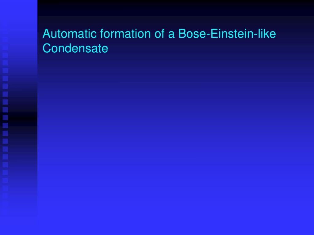 Automatic formation of a Bose-Einstein-like Condensate