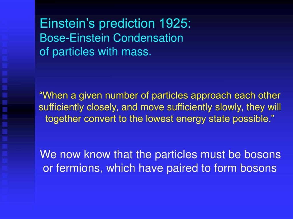 Einstein's prediction 1925: