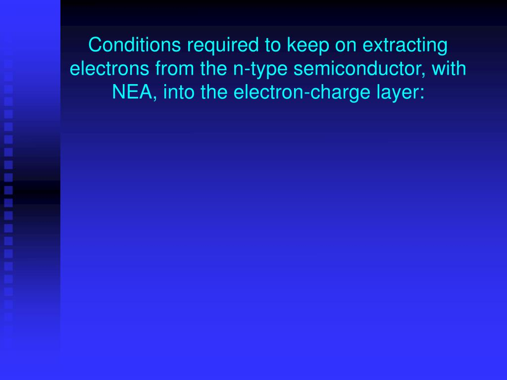 Conditions required to keep on extracting electrons from the n-type semiconductor, with NEA, into the electron-charge layer: