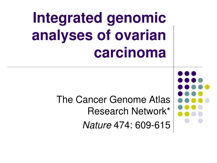 Integrated genomic analyses of ovarian carcinoma