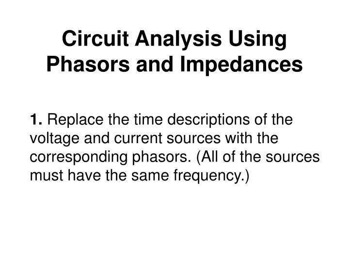 Circuit Analysis Using Phasors and Impedances