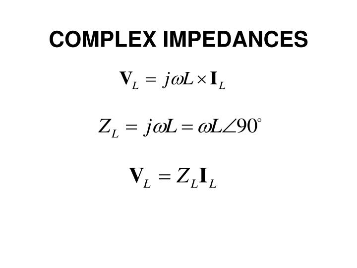 COMPLEX IMPEDANCES