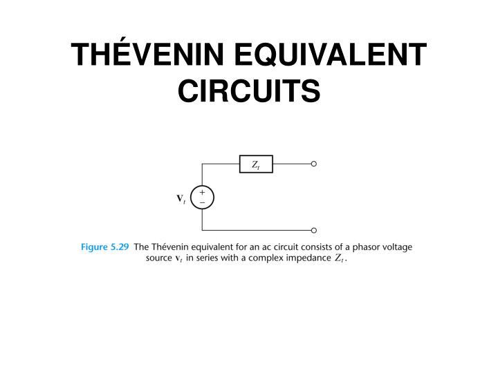 THÉVENIN EQUIVALENT CIRCUITS