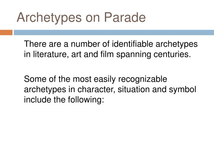 Archetypes on Parade
