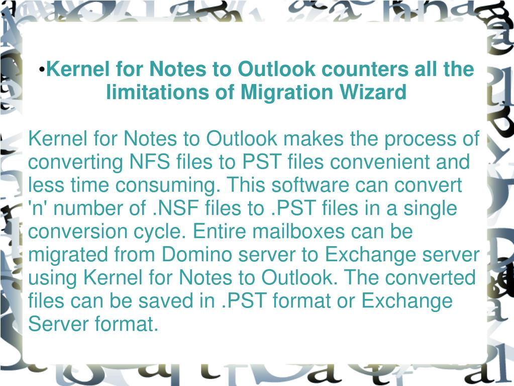 Kernel for Notes to Outlook counters all the limitations of Migration Wizard