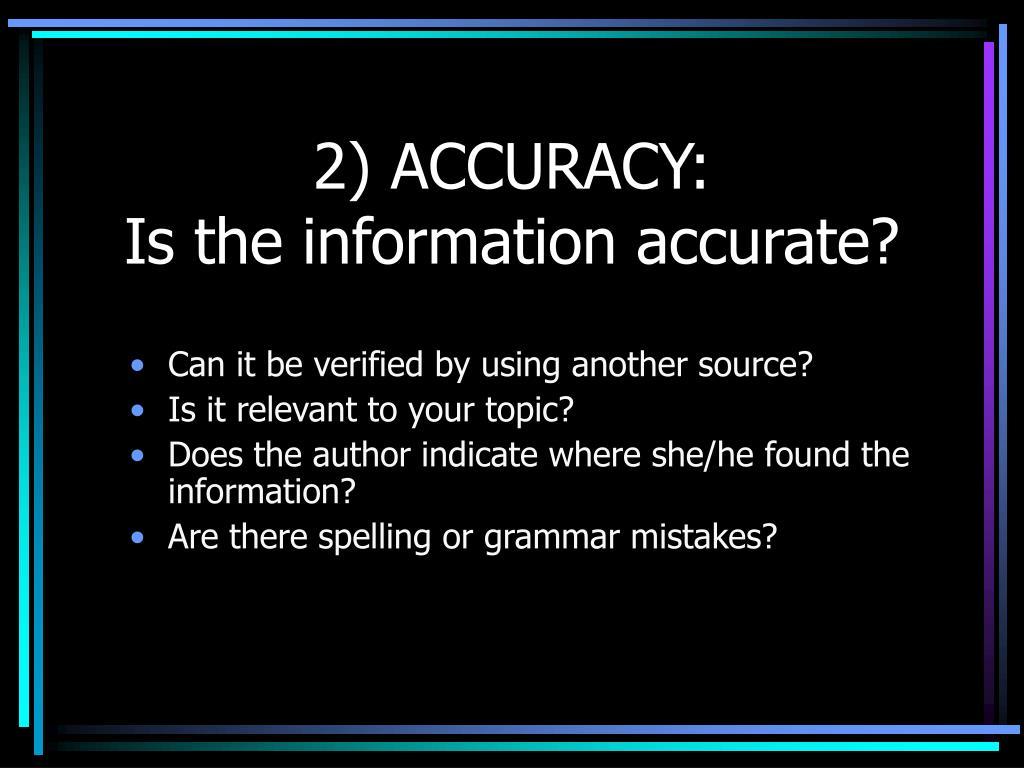2) ACCURACY: