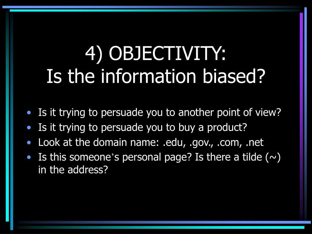 4) OBJECTIVITY: