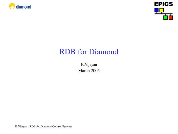 Rdb for diamond