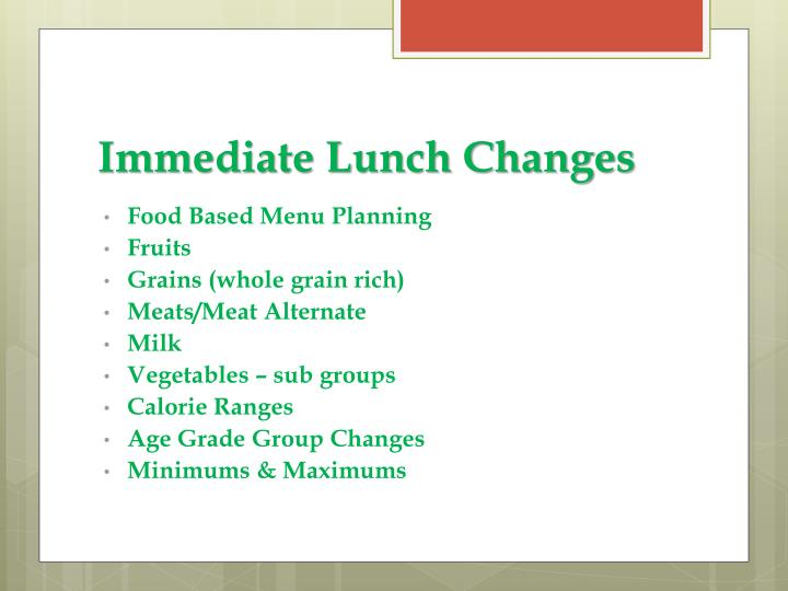 Immediate Lunch Changes