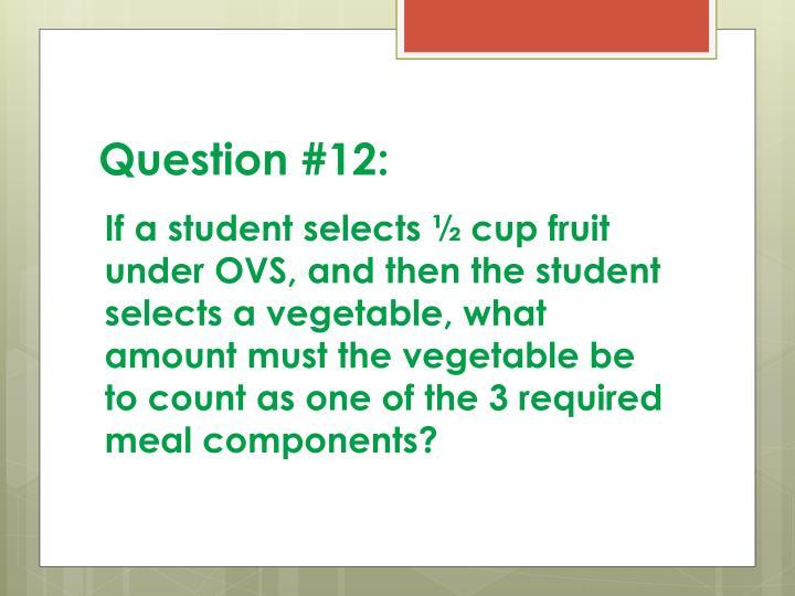 Question #12: