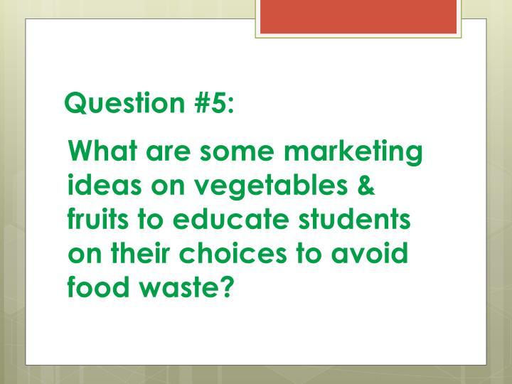 Question #5:
