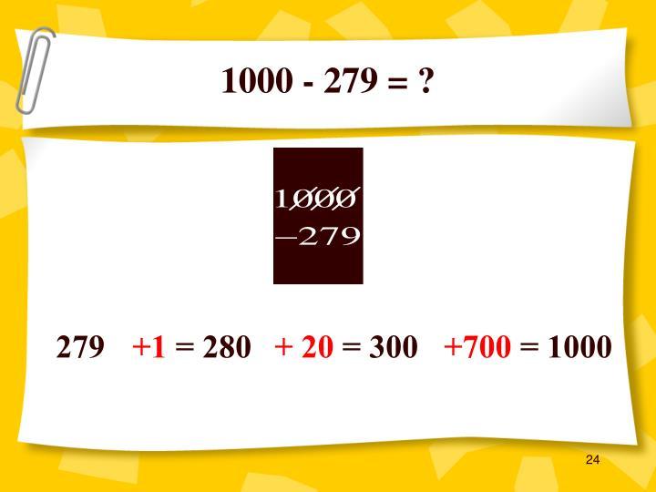 1000 - 279 = ?
