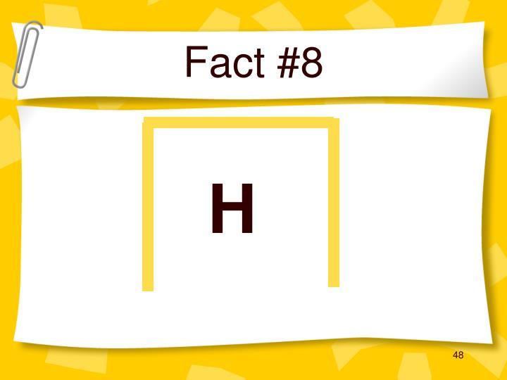Fact #8
