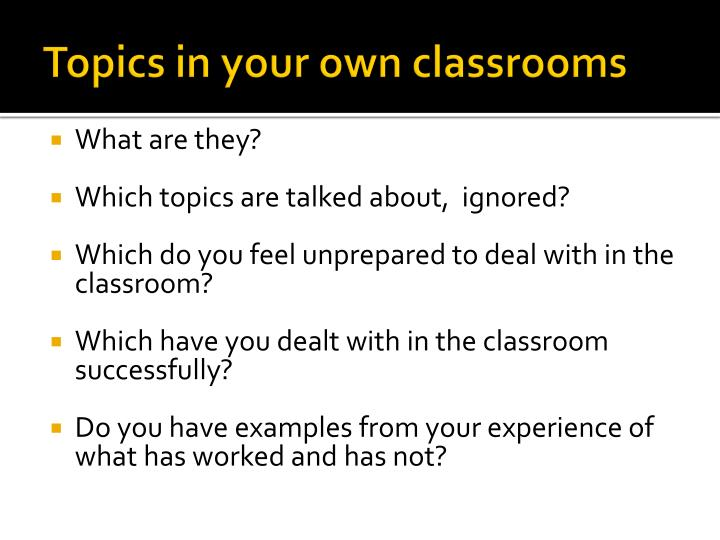 Topics in your own classrooms