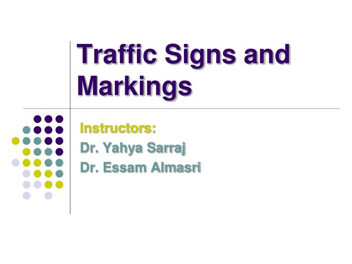 Traffic signs and markings