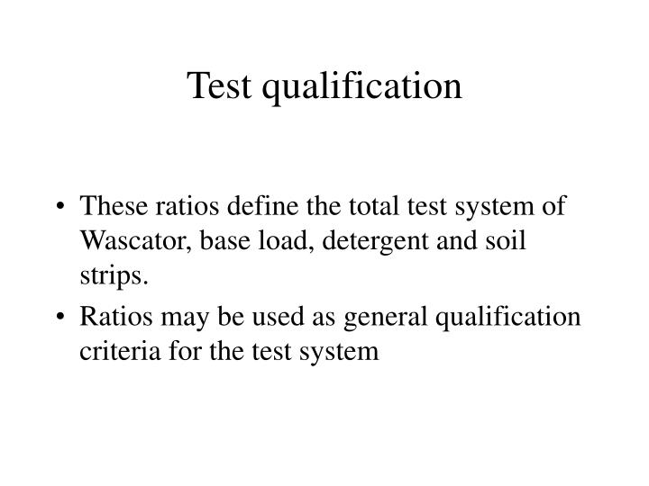 Test qualification