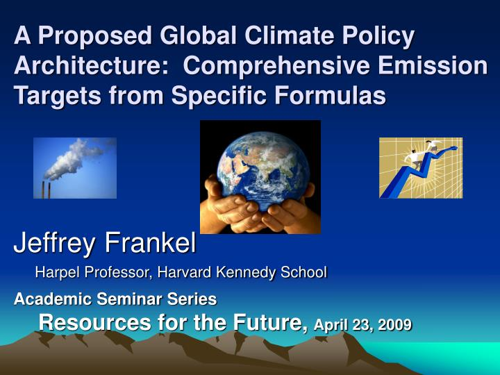 A proposed global climate policy architecture comprehensive emission targets from specific formulas