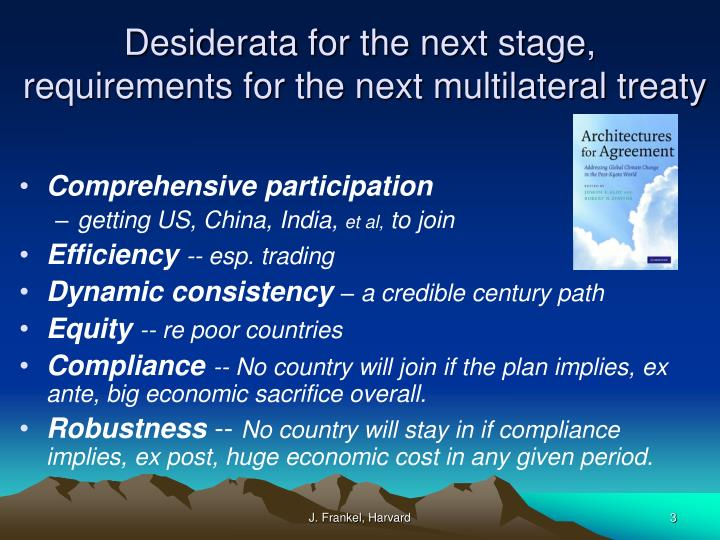 Desiderata for the next stage requirements for the next multilateral treaty