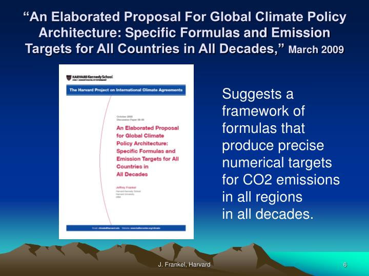 """An Elaborated Proposal For Global Climate Policy Architecture: Specific Formulas and Emission Targets for All Countries in All Decades,"""