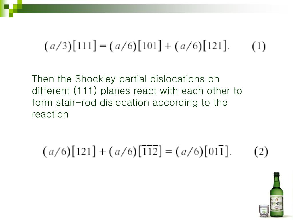 Then the Shockley partial dislocations on different (111) planes react with each other to form stair-rod dislocation according to the reaction