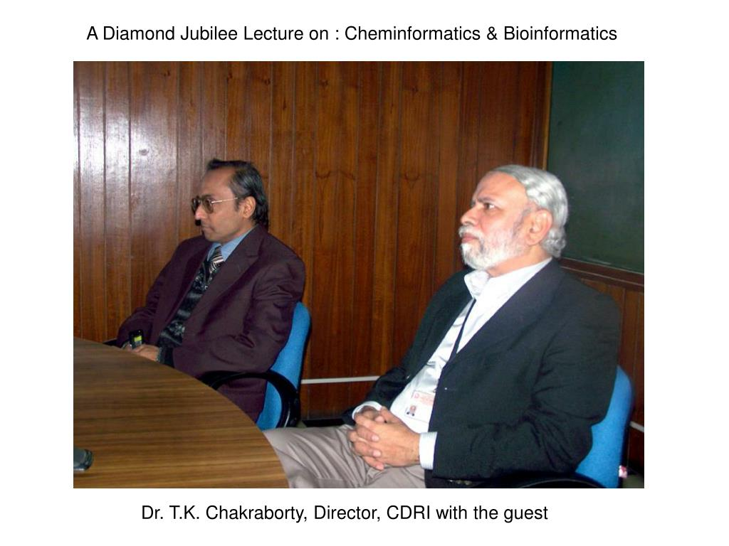 A Diamond Jubilee Lecture on : Cheminformatics & Bioinformatics