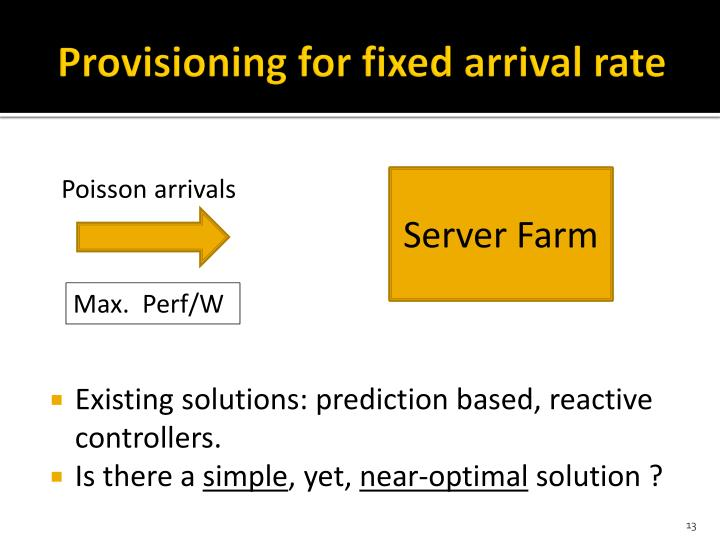 Provisioning for fixed arrival rate