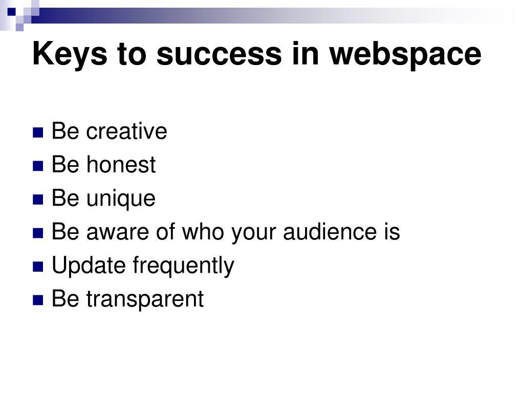 Keys to success in webspace