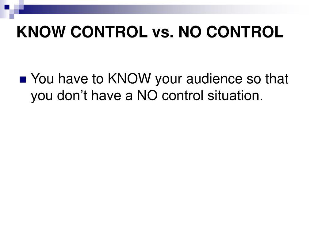 KNOW CONTROL vs. NO CONTROL