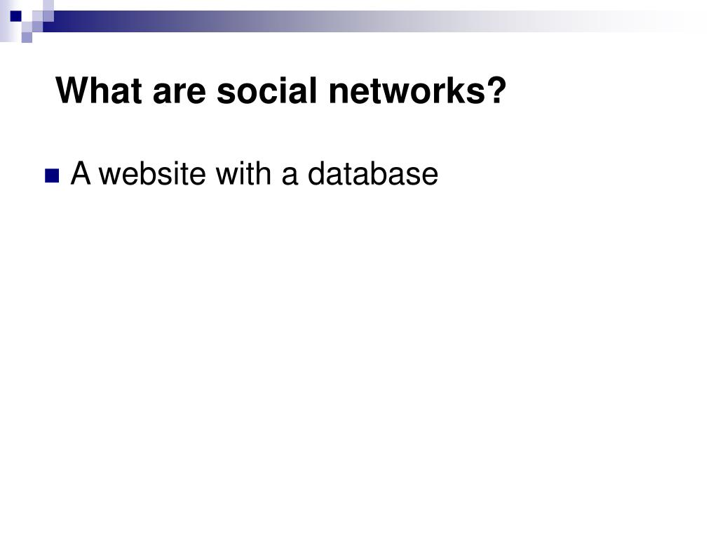 What are social networks?