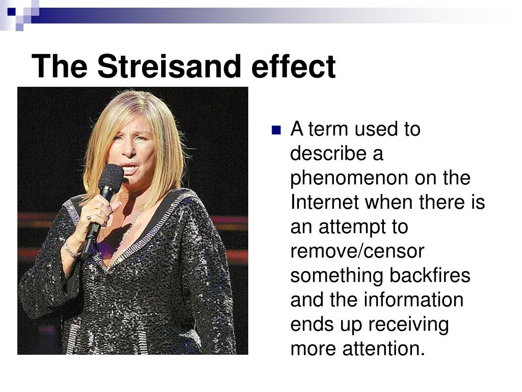 The Streisand effect