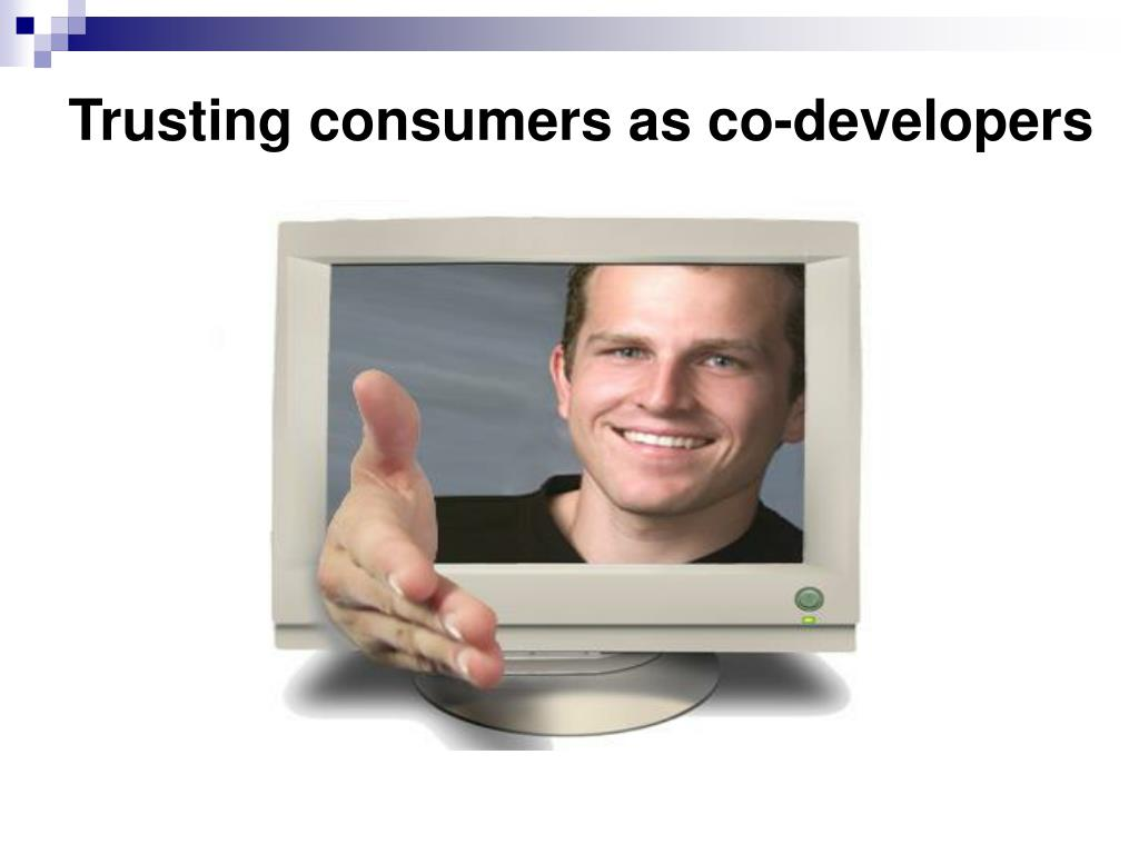 Trusting consumers as co-developers
