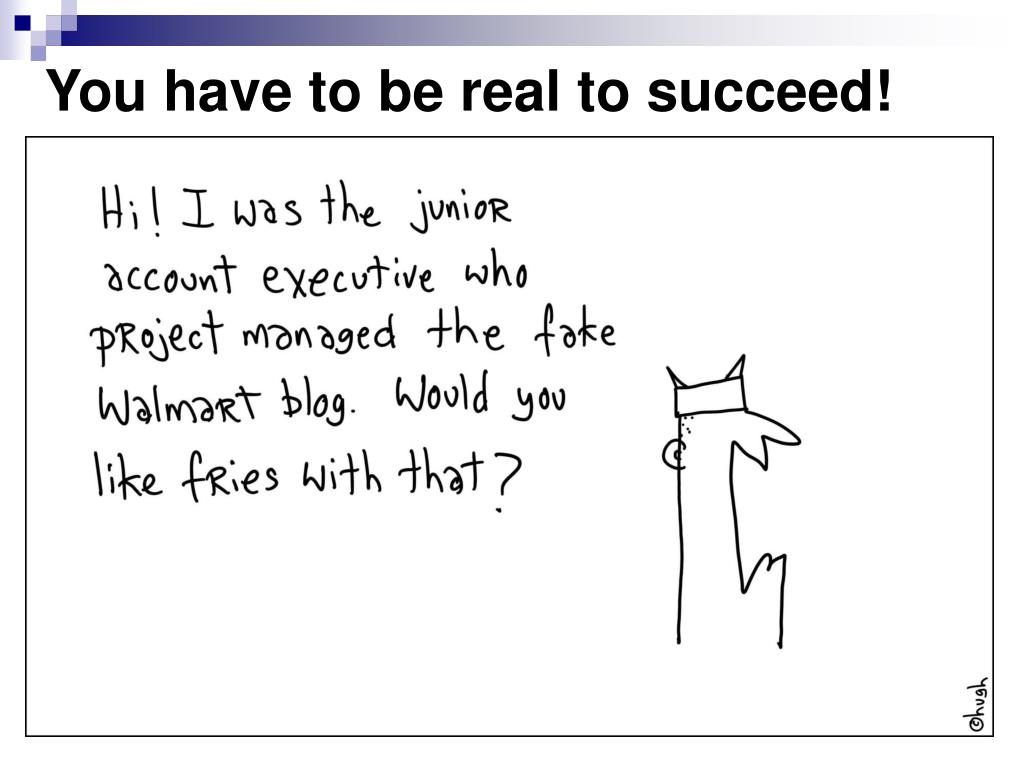 You have to be real to succeed!