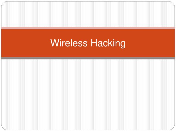 Wireless hacking