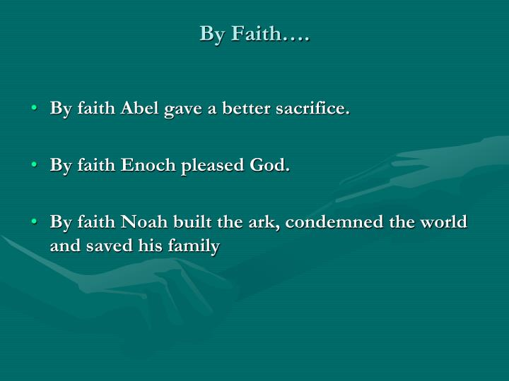 By Faith….