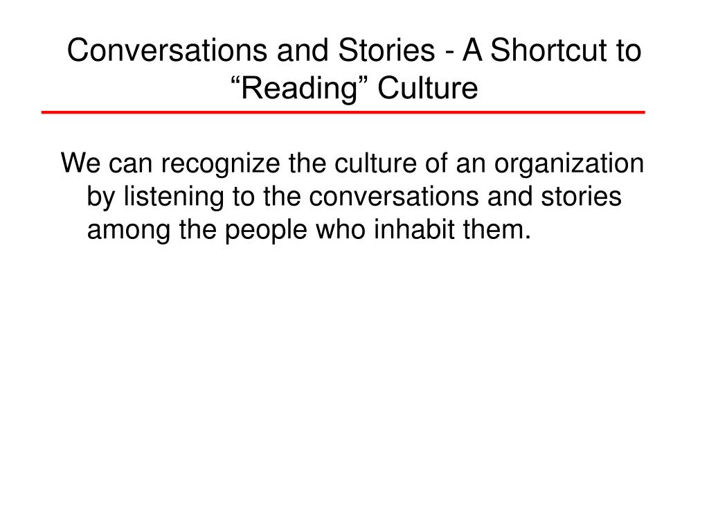 "Conversations and Stories - A Shortcut to ""Reading"" Culture"