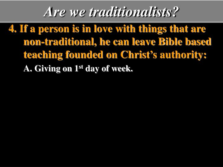 Are we traditionalists?