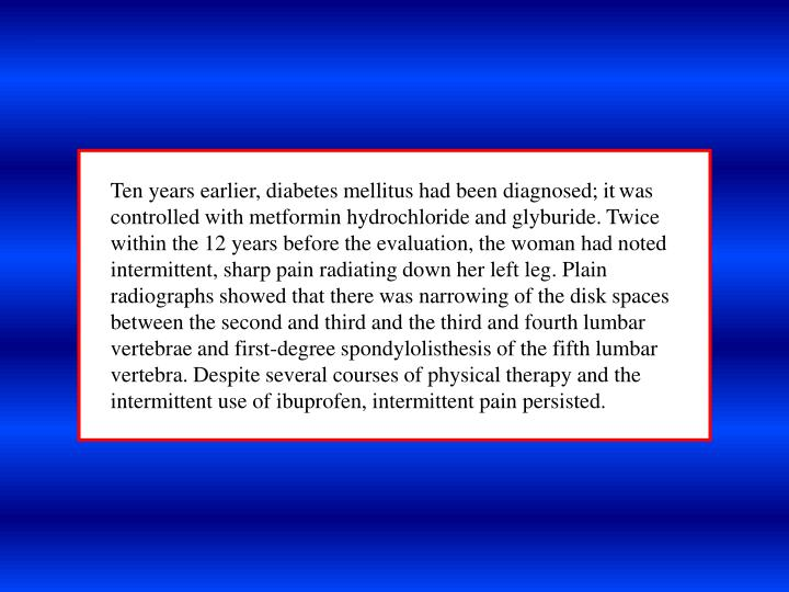 Ten years earlier, diabetes mellitus had been diagnosed; it