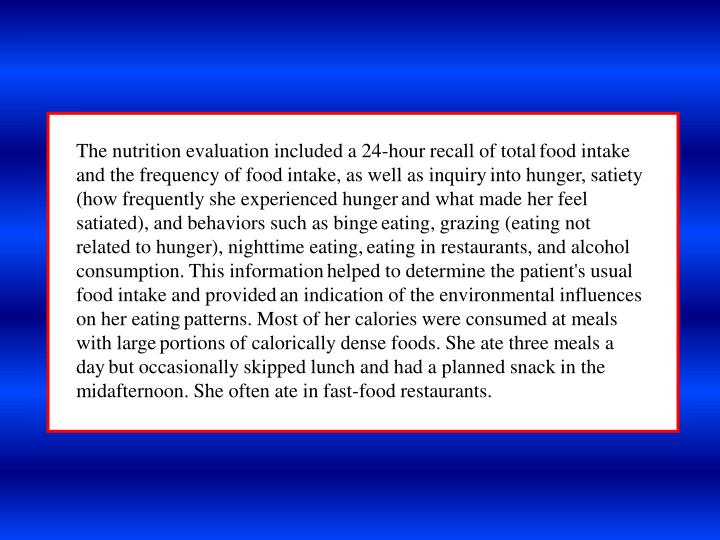 The nutrition evaluation included a 24-hour recall of total