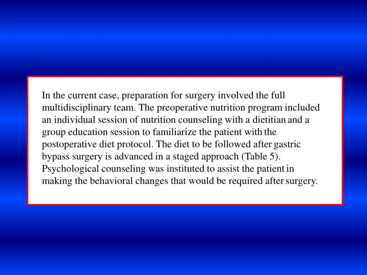 In the current case, preparation for surgery involved the full