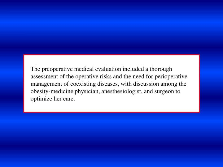 The preoperative medical evaluation included a thorough