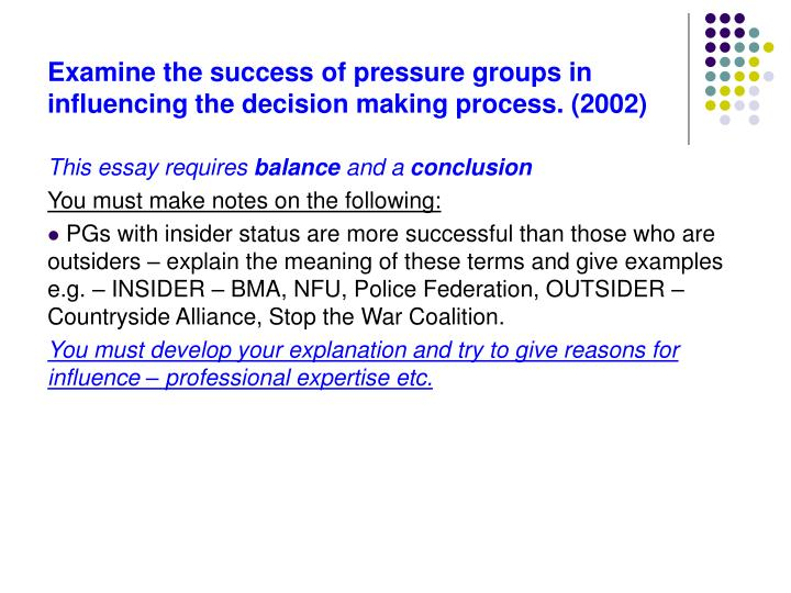 Examine the success of pressure groups in influencing the decision making process 2002