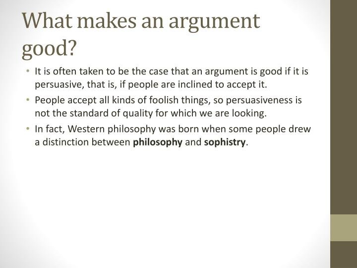 What makes an argument good