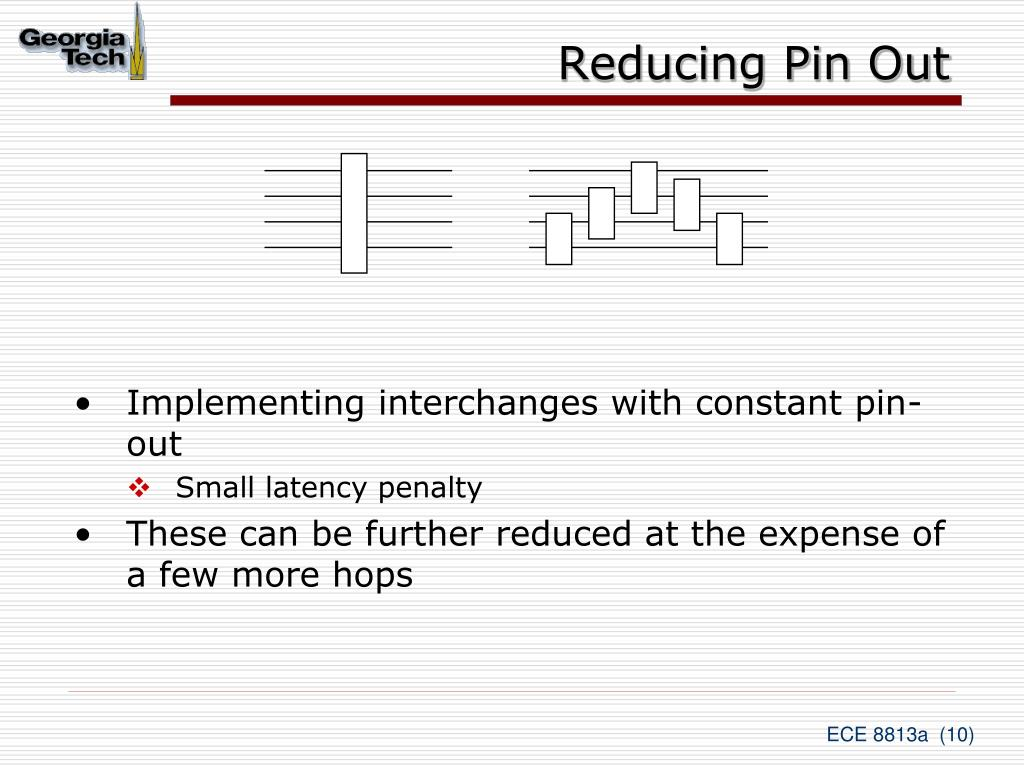 Reducing Pin Out
