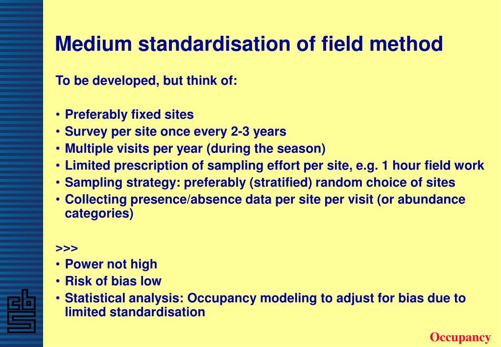 Medium standardisation of field method