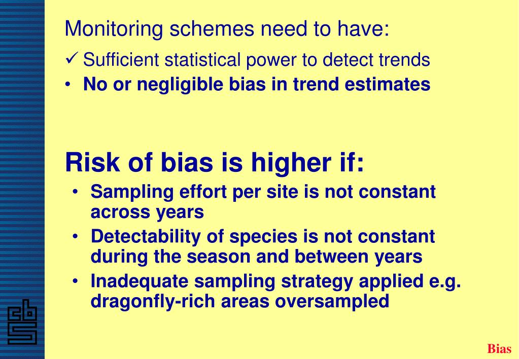 Monitoring schemes need to have: