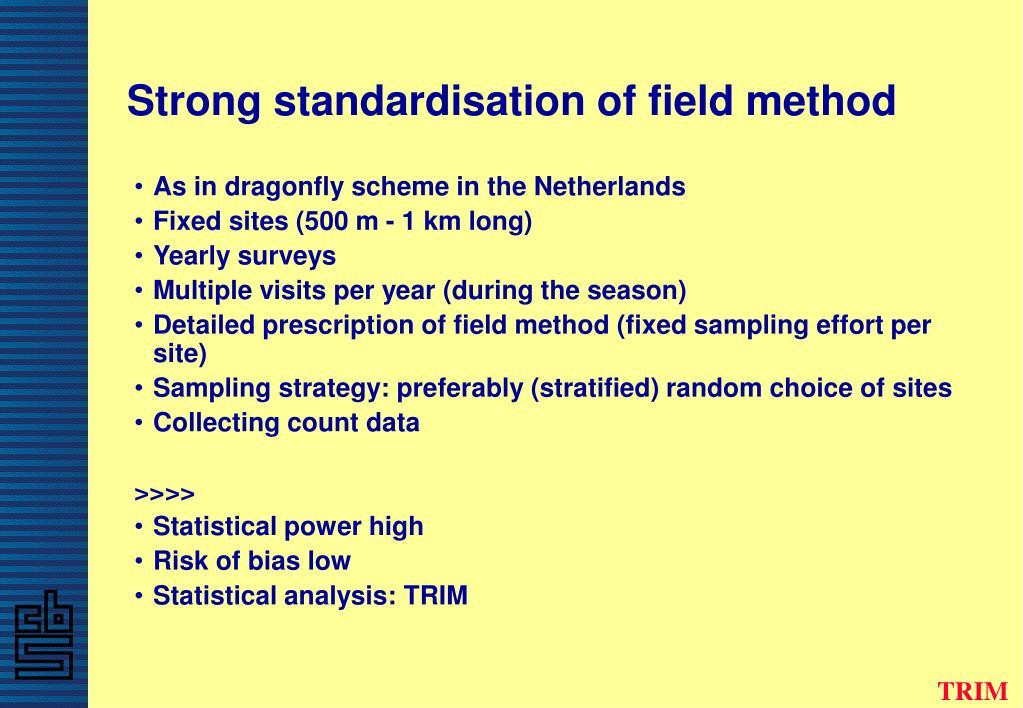 Strong standardisation of field method